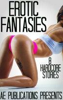 Erotic Fantasies: 8 Hardcore Stories