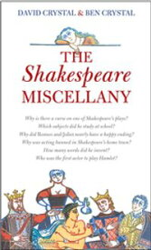 The Shakespeare Miscellany【電子書籍】[ Ben Crystal ]