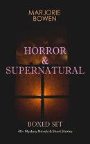 HORROR & SUPERNATURAL Boxed Set: 40+ Mystery Novels & Short Stories
