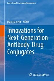 Innovations for Next-Generation Antibody-Drug Conjugates【電子書籍】
