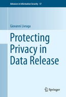 Protecting Privacy in Data Release