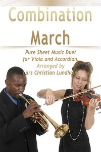 CombinationMarchPureSheetMusicDuetforViolaandAccordion,ArrangedbyLarsChristianLundholm
