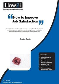 How to Improve Job Satisfaction【電子書籍】[ Dr Jim Porter ]