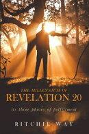 The Millennium of Revelation 20
