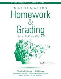 Mathematics Homework and Grading in a PLC at Work?(Math Homework and Grading Practices that Drive Student Engagement and Achievement)【電子書籍】[ Timothy D. Kanold ]