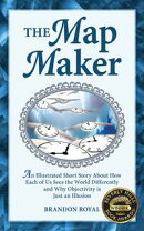 The Map Maker: An Illustrated Short Story About How Each of Us Sees the World Differently and Why Objectivit…