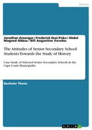 The Attitudes of Senior Secondary School Students Towards the Study of History
