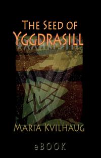 The Seed of Yggdrasill-deciphering the hidden messages in Old Norse Mythsdeciphering the hidden messages in Old Norse Myths【電子書籍】[ Maria Kvilhaug ]