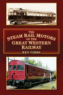 The Steam Rail Motors of the Great Western Railway