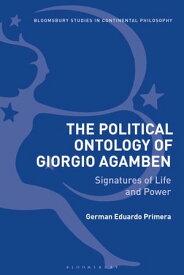 The Political Ontology of Giorgio AgambenSignatures of Life and Power【電子書籍】[ German Eduardo Primera ]