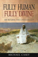 Fully Human, Fully Divine