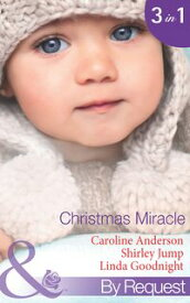 Christmas Miracle: Their Christmas Family Miracle (Christmas, Book 32) / A Princess for Christmas (Christmas Treats, Book 1) / Jingle-Bell Baby (Christmas Treats, Book 3) (Mills & Boon By Request)【電子書籍】[ Caroline Anderson ]