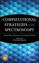 Computational Strategies for Spectroscopyfrom Small Molecules to Nano Systems【電子...