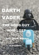 Darth Vader The Good Guy Who Lost