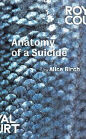 Anatomy of a Suicide【電子書籍】[ Alice Birch ]