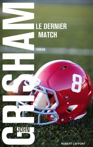 Le Dernier match【電子書籍】[ John GRISHAM ]