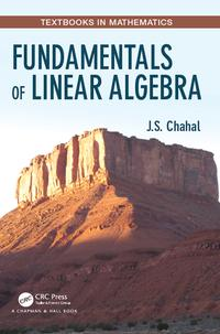 Fundamentals of Linear Algebra【電子書籍】[ J.S. Chahal ]