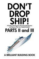 Don't Drop Ship! A Guide to Starting Your Own Drop Ship Business And Reasons Why You Probably Shouldn't Pa…