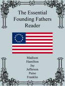 The Essential Founding Fathers Reader