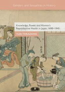 Knowledge, Power, and Women's Reproductive Health in Japan, 1690?1945