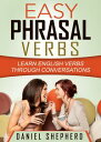 Easy Phrasal VerbsLearn English verbs through conversations (Volume 1)【電子書籍】[ Da...