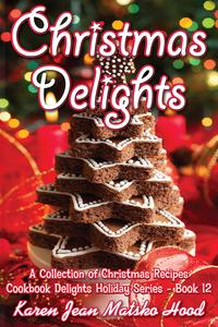 ChristmasDelightsCookbookACollectionofChristmasRecipes