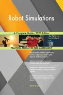 Robot Simulations A Complete Guide - 2020 Edition