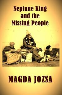 Neptune King and the Missing People【電子書籍】[ Magda Jozsa ]
