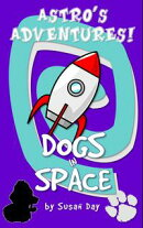 Dogs in Space!: Astro's Adventures