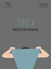 Topeca【電子書籍】[ Michele Orti Manara ]