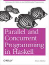 Parallel and Concurrent Programming in HaskellTechniques for Multicore and Multithreaded Programming【電子書籍…