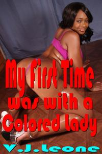 My First Time was with a Colored Lady【電子書籍】[ V. J. Leone ]