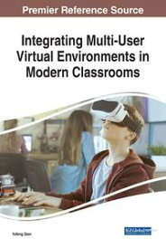 Integrating Multi-User Virtual Environments in Modern Classrooms【電子書籍】
