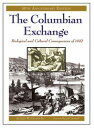 The Columbian Exchange: Biological and Cultural Consequences of 1492, 30th Anniversary Edition【電子書籍】[ Al…