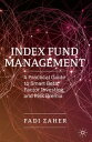 Index Fund ManagementA Practical Guide to Smart Beta, Factor Investing, and Risk...
