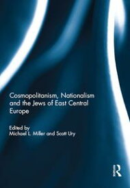 Cosmopolitanism, Nationalism and the Jews of East Central Europe【電子書籍】