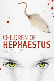 Children of HephaestusChildren of Hephaestus, #1【電子書籍】[ Grey Liliy ]