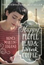 Happy People Read and Drink Coffee【電子書籍】[ Agn?s Martin-Lugand ]