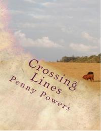 Crossing Lines【電子書籍】[ Penny Powers ]