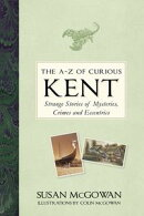 The A-Z of Curious Kent