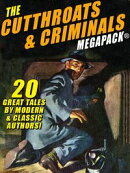 The Cutthroats and Criminals MEGAPACK®