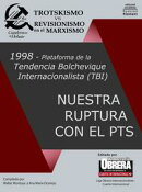 1998 Plataforma de la Tendencia Bolchevique Internacionalista (TBI) - Nuestra ruptura con el PTS