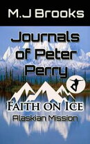 Journals of Peter Perry: Faith on Ice