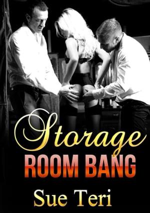 Storage Room Bang【電子書籍】[ Sue Teri ]