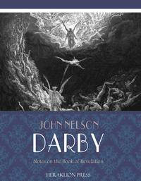 Notes on the Book of Revelation【電子書籍】[ John Nelson Darby ]