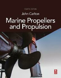 Marine Propellers and Propulsion【電子書籍】[ John Carlton ]