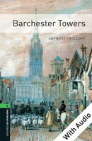 Barchester Towers - With Audio Level 6 Oxford Bookworms Library