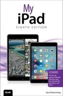 My iPad (Covers iOS 9 for iPad Pro, all models of iPad Air and iPad mini, iPad 3rd/4th generation, and iPad …