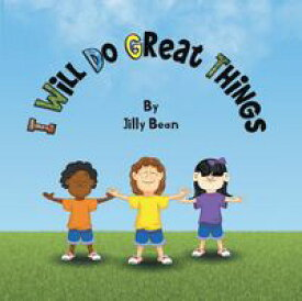 I Will Do Great Things【電子書籍】[ Jilly Bean ]