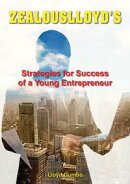 Zealouslloyd's: Strategies for Success of a Young Entrepreneur